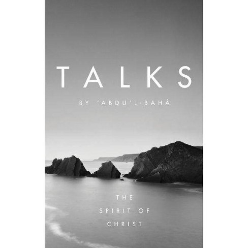 Talks by 'abdu'l-Baha - (Talks by Abdul-Baha) (Hardcover) - image 1 of 1