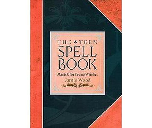 Teen Spell Book : Magick for Young Witches (Paperback) (Jamie Wood) - image 1 of 1