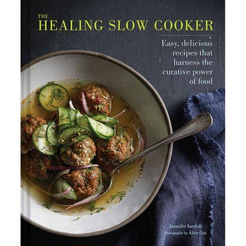 The Healing Slow Cooker - by  Jennifer Iserloh (Hardcover) - image 1 of 1