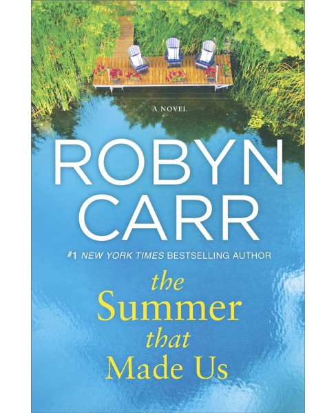 Summer That Made Us -  by Robyn Carr (Hardcover) - image 1 of 1