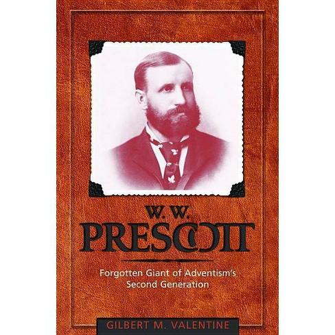 W.W. Prescott - (Adventist Pioneer) by  Gilbert M Valentine (Hardcover) - image 1 of 1