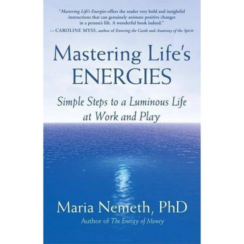 Mastering Life's Energies - by  Maria Nemeth (Paperback) - image 1 of 1