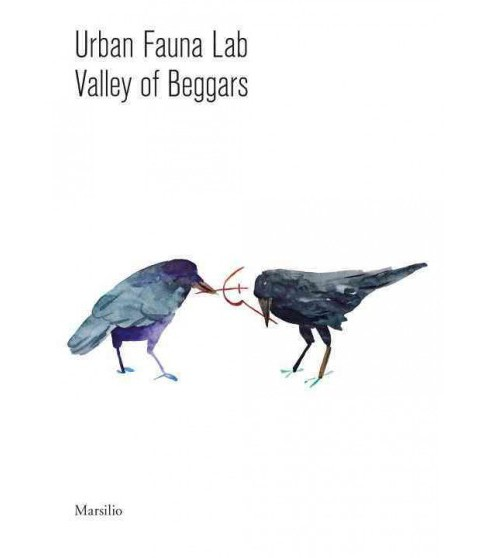 Urban Fauna Lab : Valley of Beggars (Paperback) - image 1 of 1