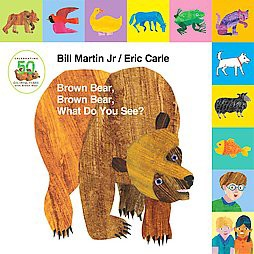 Brown Bear, Brown Bear, What Do You See? (Anniversary)(Hardcover)(Jr. Bill Martin)