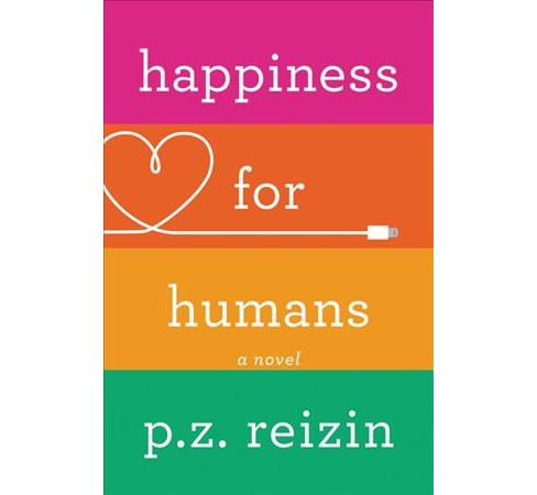Happiness for Humans -  by P. Z. Reizin (Hardcover) - image 1 of 1