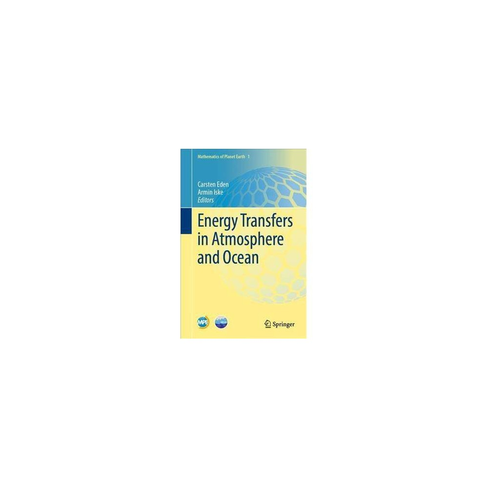 Energy Transfers in Atmosphere and Ocean - (Mathematics of Planet Earth) (Hardcover)