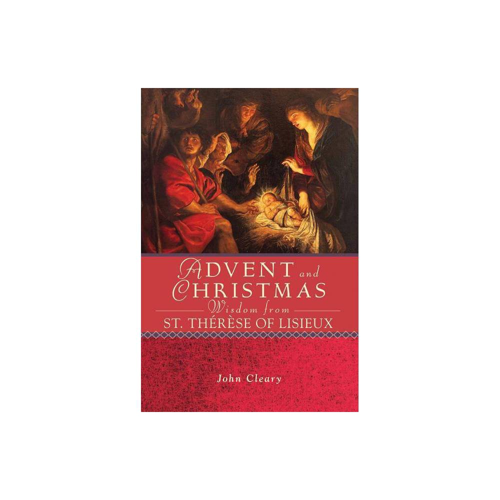 Advent And Christmas Wisdom From St Th R Se Of Lisieux By John Cleary Paperback