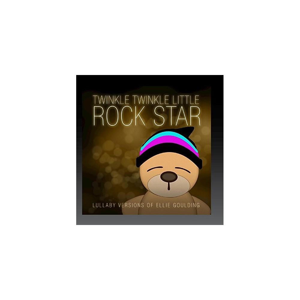 Twinkle Twinkle Little Rock Star - Lullaby Versions of Ellie Goulding (CD)