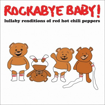Rockabye Baby! - Rockabye Baby:Red Hot Chili Peppers L (CD)