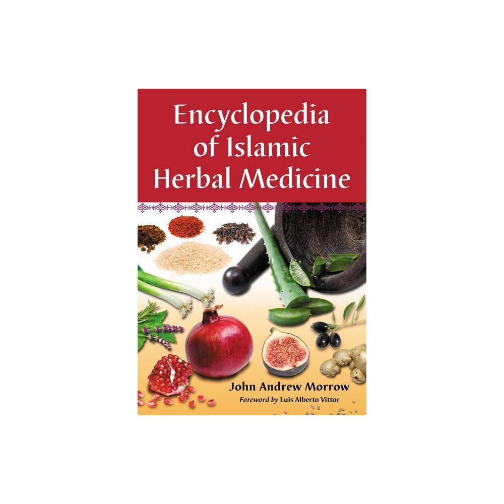 Encyclopedia Of Islamic Herbal Medicine By John Andrew Morrow Paperback