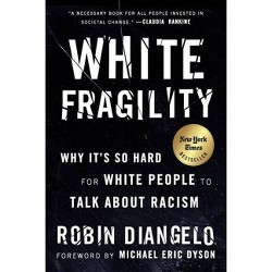 White Fragility - by Robin Diangelo (Paperback)