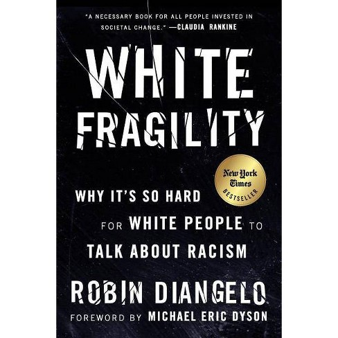 White Fragility - By Robin Diangelo (Paperback) : Target