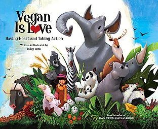 Vegan Is Love : Having Heart and Taking Action (Hardcover)(Ruby Roth)