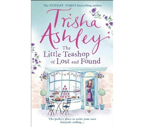 Little Teashop of Lost and Found -  Reprint by Trisha Ashley (Paperback) - image 1 of 1