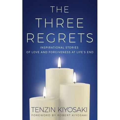 The Three Regrets - by  Tenzin Kiyosaki (Hardcover) - image 1 of 1