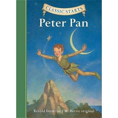 Peter Pan - (Classic Starts) by  James Matthew Barrie (Hardcover)