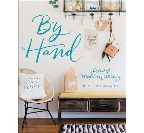 By Hand : The Art of Modern Lettering -  by Nicole Miyuki Santo (Paperback) - image 1 of 1