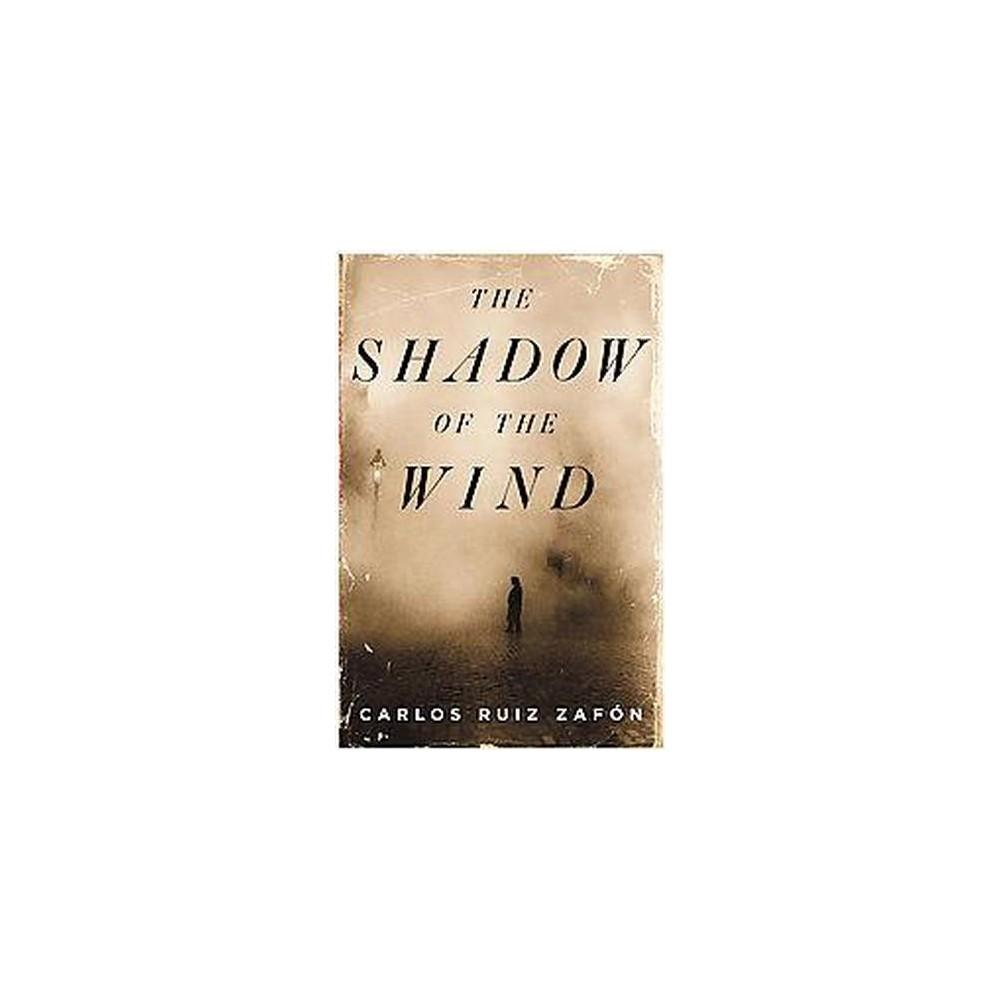 Shadow of the Wind - by Carlos Ruiz Zafon (Hardcover)