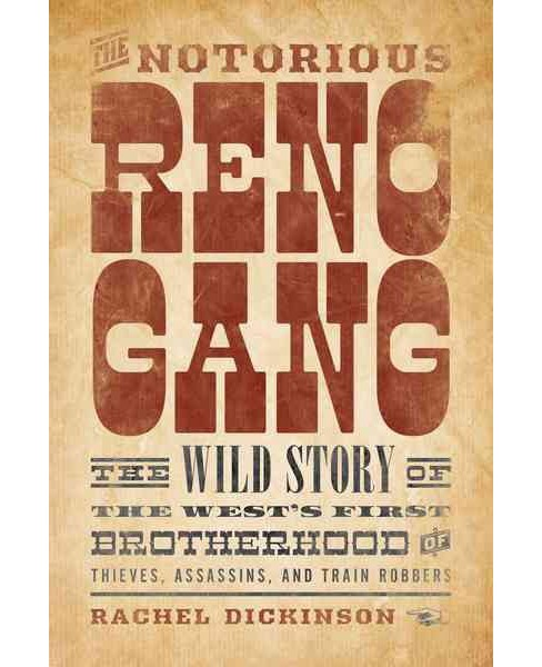 Notorious Reno Gang : The Wild Story of the West's First Brotherhood of Thieves, Assassins, and Train - image 1 of 1