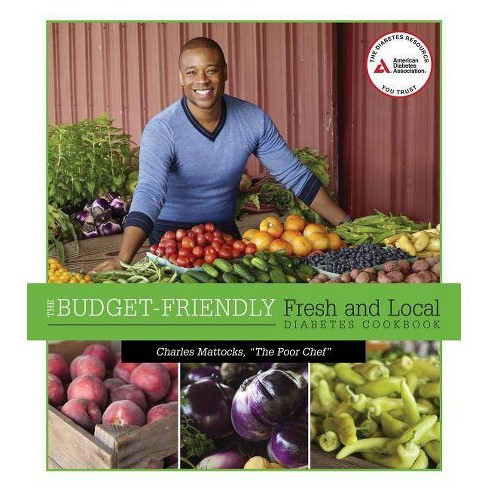 The Budget-Friendly Fresh and Local Diabetes Cookbook - by  Charles Mattocks (Paperback) - image 1 of 1