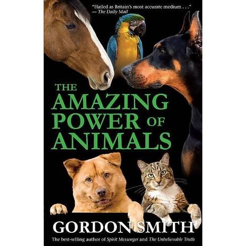 Amazing Power of Animals - by  Gordon Smith (Paperback) - image 1 of 1