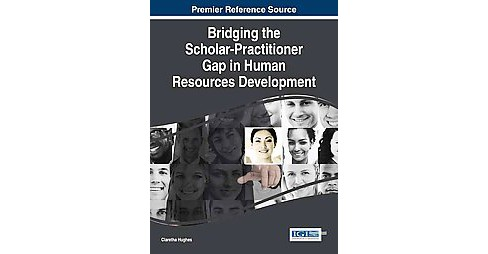 Bridging the Scholar-practitioner Gap in Human Resources Development (Hardcover) - image 1 of 1