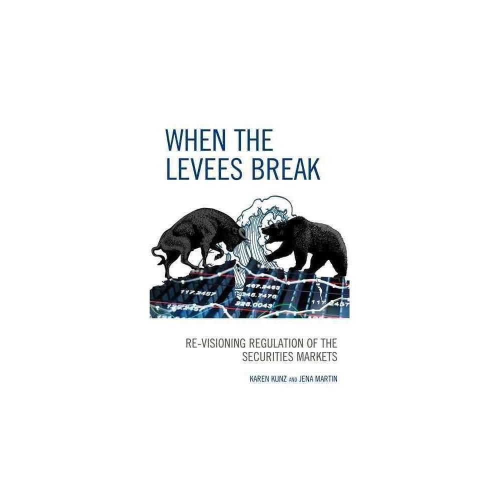 When the Levees Break - by Karen Kunz (Paperback)