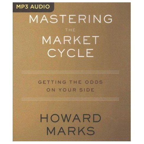 Mastering The Market Cycle Getting The Odds On Your Side By
