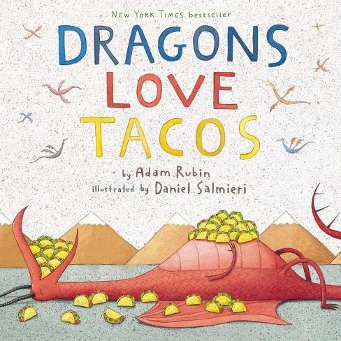 Dragons Love Tacos (Hardcover) by Adam Rubin and Daniel Salmieri - image 1 of 2