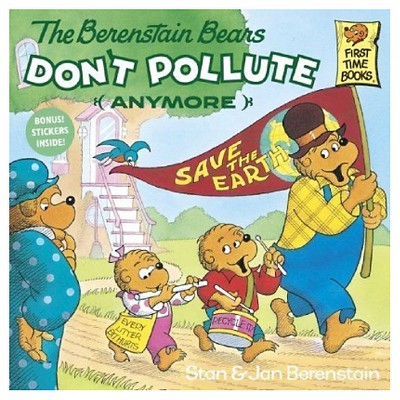 The Berenstain Bears Don't Pollute (Anymore)(Paperback)by Stan Berenstain
