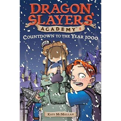 Countdown to the Year 1000 #8 - (Dragon Slayers' Academy) by  Kate McMullan (Paperback)