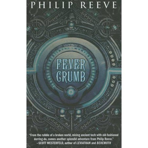 Fever Crumb - by  Philip Reeve (Paperback) - image 1 of 1