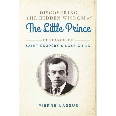 Discovering the Hidden Wisdom of the Little Prince - by  Pierre Lassus (Hardcover) - image 1 of 1