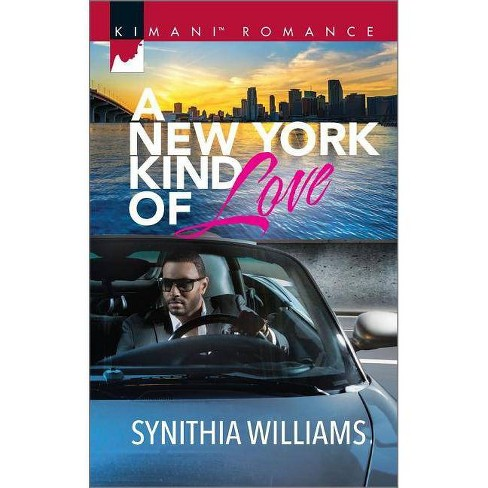 A New York Kind of Love ( Kimani Romance) (Paperback) by Synithia Williams - image 1 of 1