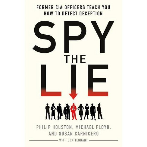 Spy the Lie - by  Philip Houston & Michael Floyd & Susan Carnicero & Don Tennant (Hardcover) - image 1 of 1
