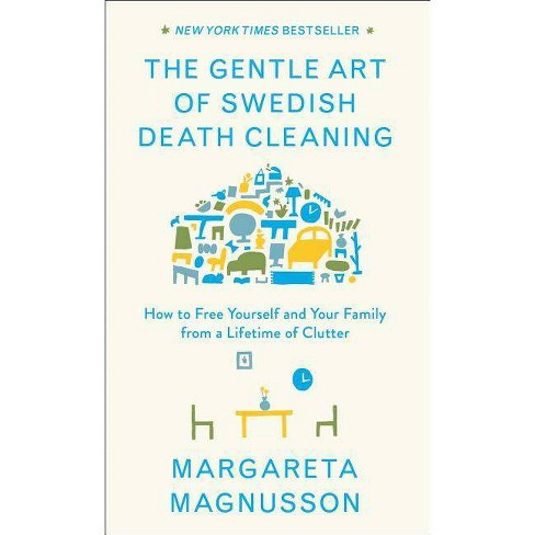 The Gentle Art of Swedish Death Cleaning - by  Margareta Magnusson (Hardcover) - image 1 of 1