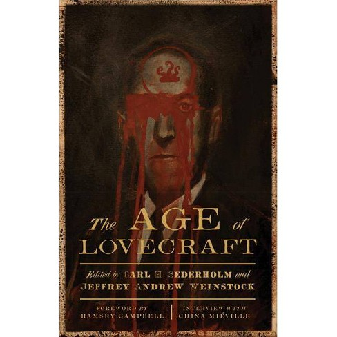 The Age of Lovecraft - by  Carl H Sederholm & Jeffrey Andrew Weinstock (Paperback) - image 1 of 1