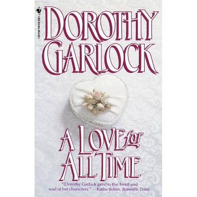 A Love for All Time - by  Dorothy Garlock (Paperback)