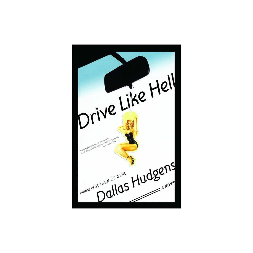 Drive Like Hell By Dallas Hudgens Paperback