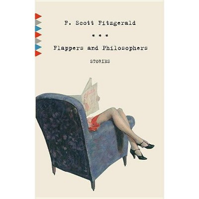 Flappers and Philosophers - (Vintage Classics) by  F Scott Fitzgerald (Paperback)