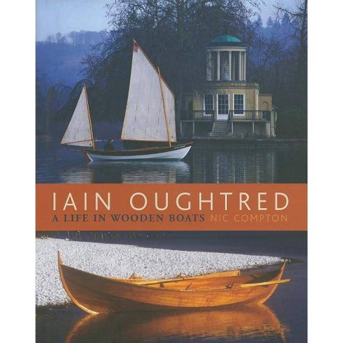 Iain Oughtred - by  Nic Compton (Hardcover) - image 1 of 1
