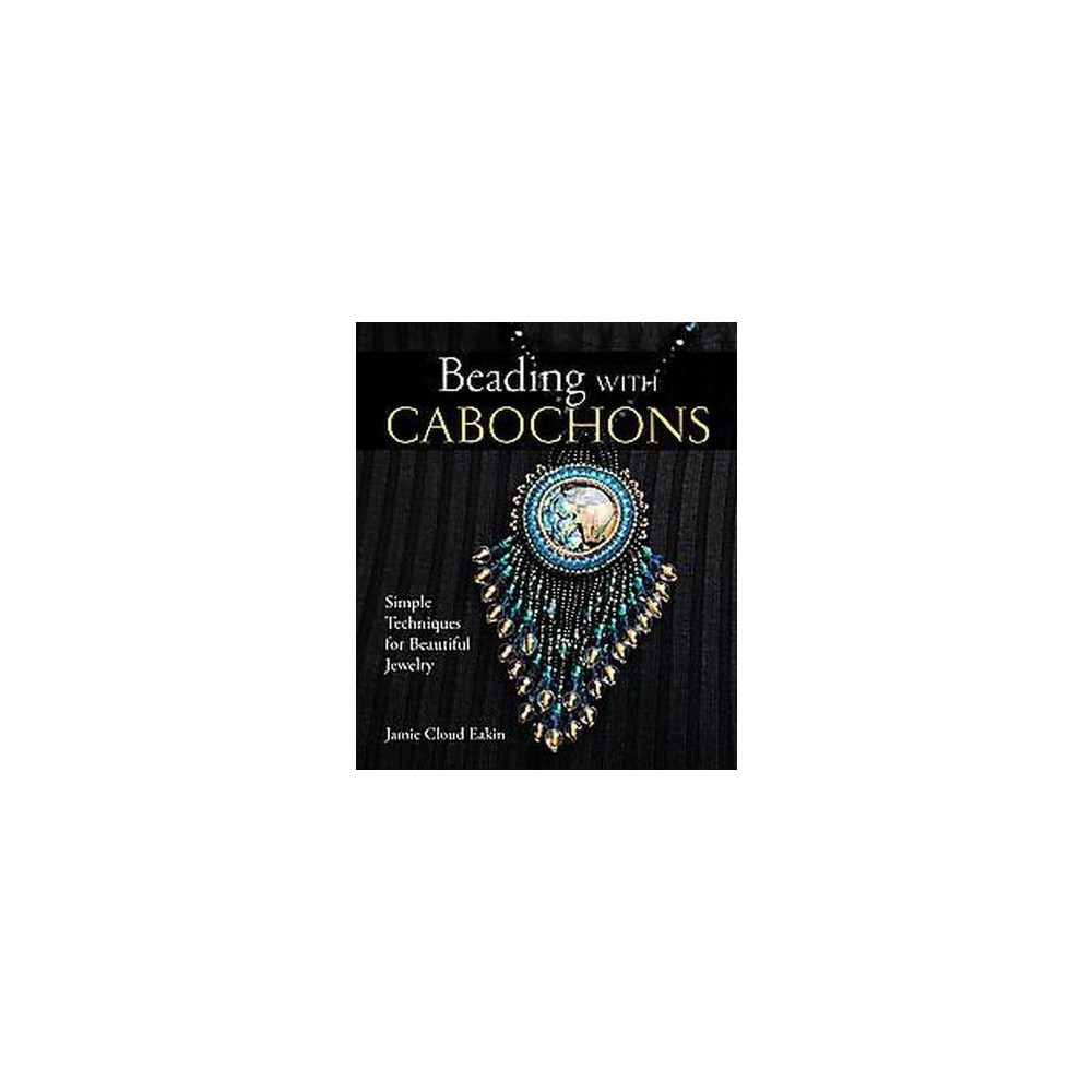 Beading With Cabochons (A Lark Jewelry Book) (Hardcover)
