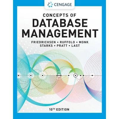 Concepts of Database Management - 10th Edition by  Lisa Friedrichsen & Lisa Ruffolo & Ellen Monk & Joy L Starks & Philip J Pratt (Paperback)