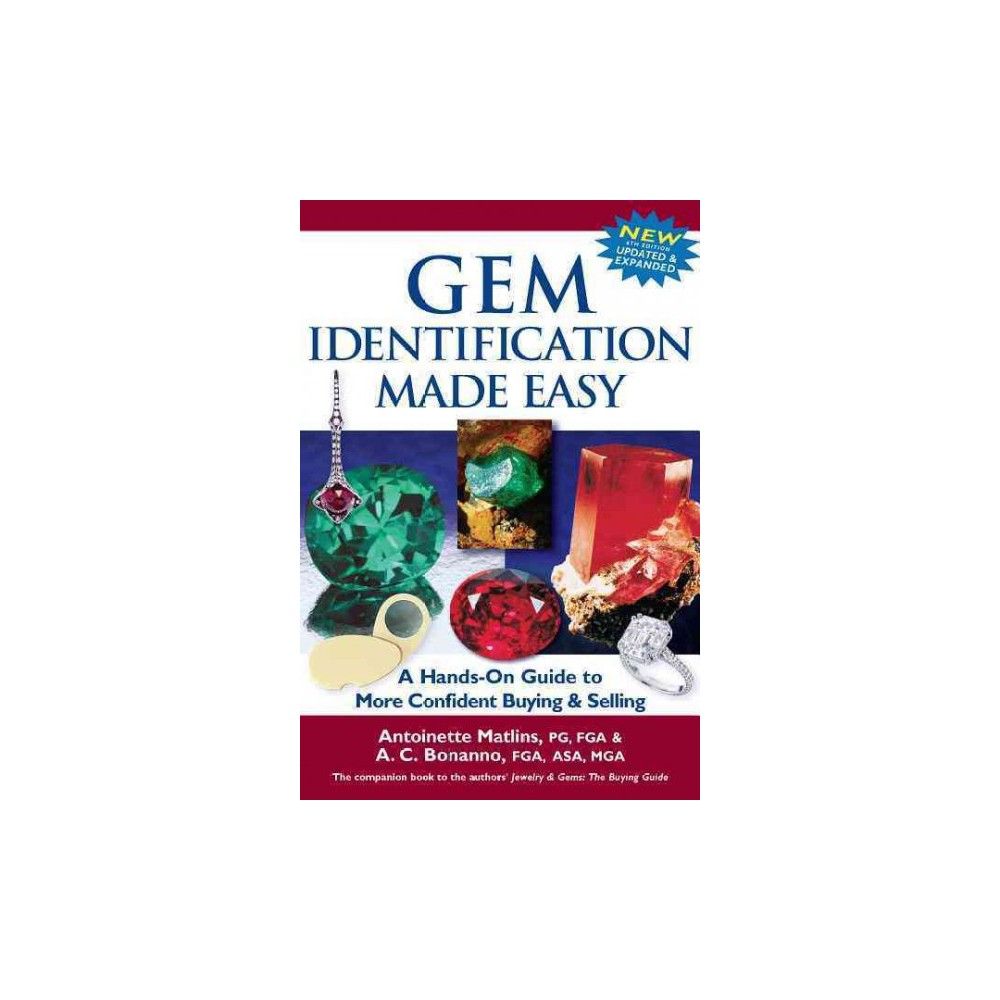 Gem Identification Made Easy : A Hands-On Guide to More Confident Buying & Selling (Hardcover)