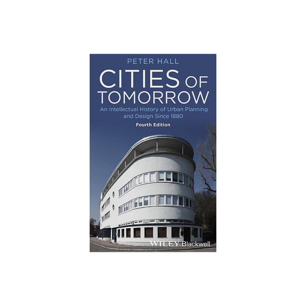 Cities Of Tomorrow 4th Edition By Peter Hall Paperback