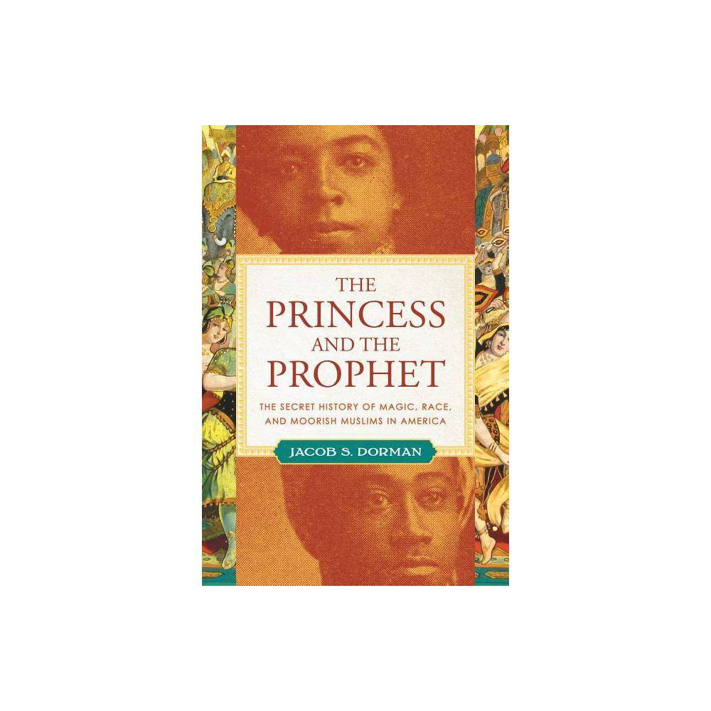 The Princess And The Prophet By Jacob S Dorman Hardcover