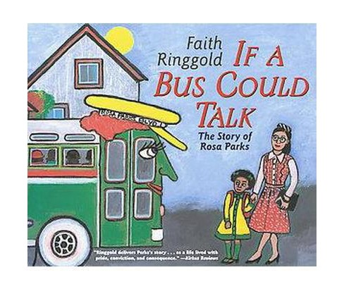 If a Bus Could Talk : The Story of Rosa Parks (Reprint) (Paperback) (Faith Ringgold) - image 1 of 1