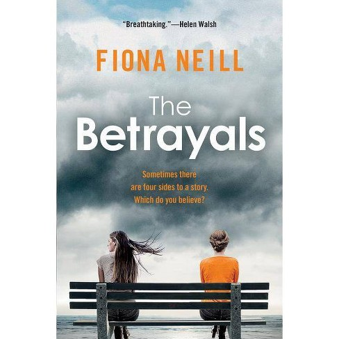 The Betrayals - by  Fiona Neill (Paperback) - image 1 of 1