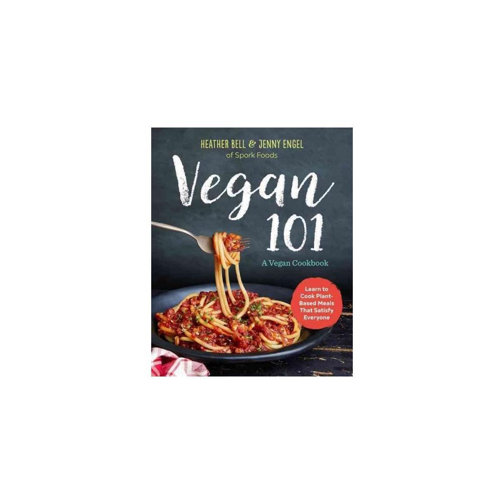 Vegan 101 : A Vegan Cookbook (Paperback) (Heather Bell)