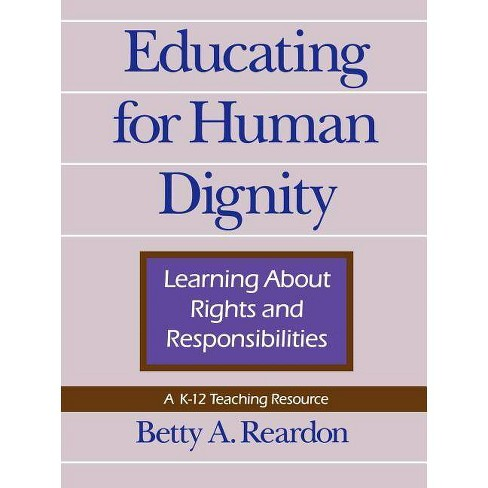 Educating for Human Dignity - (Pennsylvania Studies in Human Rights) by  Betty a Reardon (Paperback) - image 1 of 1